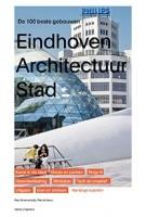 Eindhoven Architectuur stad. De 100 beste gebouwen | Kees Doevendans, René Erven | 9789462084193