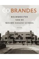 CO BRANDES. Bouwmeester van de Nieuwe Haagse School | Kees Rouw | 9789462084636