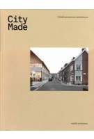City Made (e-book) Building the Productive City | Job Floris, Nina Rappaport, Mark Brearley  | 9789462084728 | nai010