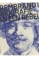 Rembrandt. Biografie van een rebel | Jonathan Bikker | 9789462084742 | Nai010 Uitgevers/Publishers