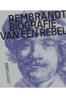 Rembrandt, Biografie van een rebel (ebook) | Jonathan Bikker | 9789462084742 | nai010