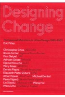 Designing Change (e-book) Professional Mutations in Urban Design 1980 - 2020 | Eric Firley | 9789462085046 | nai010