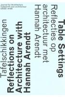 OASE 106. Tafelschikkingen. Reflecties op architectuur met Hannah Arendt | 9789462085619 | OASE