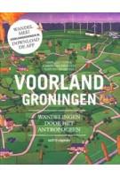 Voorland Groningen. Wandelingen door het Antropoceen | Christian Ernsten, Marten Minkema, Dirk-Jan Visser | 9789462085909 | nai010