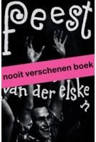 Feest, Ed van der Elsken | Mattie Boom, Hans Rooseboom | 9789462086067 | nai010, Rijksmuseum, Nederlands Fotomuseum