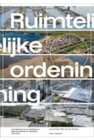 Ruimtelijke ordening. Geschiedenis van de stedelijke en regionale planning in Nederland, 1200-2020 | Len de Klerk, Ries van der Wouden | 9789462086234 | nai010