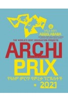 Archiprix International 2021. Addis Ababa