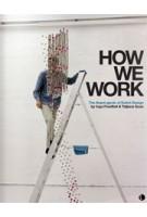 HOW WE WORK. The Avant-garde of Dutch Design | Merel Bem, Inga Powilleit, Tatjana Quax | 9789462260795