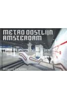Metro Oostlijn Amsterdam | Maarten van Bremen, Jeroen van Erp, Maarten Lever | 9789462262706 | Lecturis