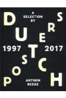 Dutch Posters 1997 - 2017. a selection by | Anthon Beeke, Frederike Huygen & Bob Witman | 9789462262874 | Lecturis