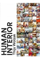 HUMAN INTERIOR | Thijs Wolzak, Arnon Grunberg, Coen Simon | 9789462262898