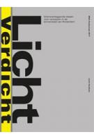 Licht Verdicht. Grensverleggende ideeën  voor optoppen in de binnenstad van Rotterdam | Catja Edens, Hans Ibelings & Esther Heemskerk| 9789462288256 | BNA Onderzoek