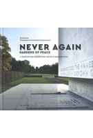 Never again. Gardens of Peace. A landscape and architectural history of war cemeteries | Michel Racine | 9789462301207 | Mercatorfonds