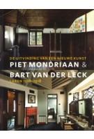 Piet Mondriaan & Bart van der Leck. De uitvinding van een nieuwe kunst, Laren 1916-1918 | 9789462581937 | WBOOKS