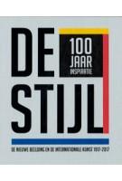 DE STIJL. 100 jaar inspiratie. De Nieuwe Beelding en de internationale kunst 1917-2017 | Evert van Straaten, Anton Anthonissen | 9789462620858