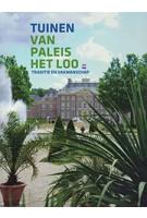 TUINEN VAN PALEIS HET LOO. Traditie en vakmanschap | Karlien Dijkstra, Renske Ek, Willem Zieleman | 9789462621732