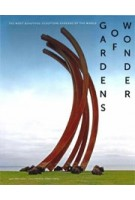 GARDENS OF WONDER. The most beautiful sculpture gardens of the world | 9789462622227 | Gijs van Tuijl, Paul Kramer | Waanders