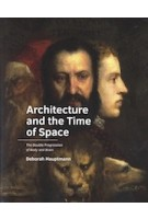 Architecture and the time of space. The Double Progression of Body and Brain | Deborah Hauptmann | 9789463662864 | TU Delft