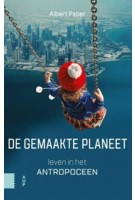 De gemaakte planeet: Leven in het Antropoceen | Albert Faber | 9789463721219 | Amsterdam University Press