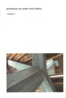 Architecten De Vylder Vinck Taillieu. 1 boek 3 | Jan De Vylder, Inge Vinck, Jo Taillieu | 9789490693138
