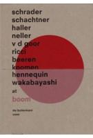 IBO - Irma Boom Office. Akiko Wakabayashi, Schrader, Schachtner, Haller, Neller, v d goor, Ricci, Beeren, Koomen, Hennequin | 9789490913588