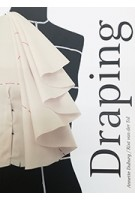 Draping. Art And Craftmanship In Fashion Design | Annette Duburg, Rixt van der Tol | 9789491444210 | ArtEZ