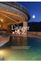Lautner A-Z. An Exlorartion of the Complete Built Work | Jan Richard Kikkert, Tycho Saariste | 9789491444418 | ArtEZ Press
