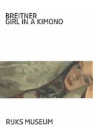 BREITNER. GIRL IN A KIMONO | Suzanne Veldink, Nienke Woltman | 9789491714740 | Rijksmuseum