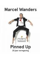Marcel Wanders Pinned Up. 25 jaar vormgeving | Ingeborg de Roode | 9789491727306 | FRAME, Stedelijk Museum Amsterdam