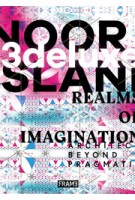 3deluxe | Noor Island. realms of imagination: architecture beyond pragmatism | Oliver Herwig, Jeremy Gaines | 9789491727955