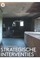 Strategische Interventies. Serge Schoemaker Architects | 9789492058119 | The Architecture Observer