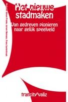 Het nieuwe stadmaken. Van enthousiast pionieren naar gelijk speelveld | Simon Franke, Jeroen Niemans, Frans Soeterbroek | 9789492095053