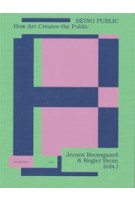 BEING PUBLIC | How art creates the public | Jeroen Boomgaard, Rogier Brom | Valiz | 9789492095282