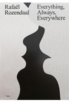 Rafaël Rozendaal. Everything, Always, Everywhere | Marvin Jordan, Kodama Kanazawa, Christiane Paul, Margriet Schavemaker | 9789492095305