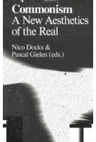 Commonism. A New Aesthetics of the Real | Nico Dockx, Pascal Gielen | 9789492095473 | Valiz
