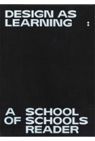 Design as Learning. A School of Schools Reader | Jan Boelen | 9789492095602