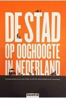 DE STAD OP OOGHOOGTE IN NEDERLAND | Jeroen  Laven, Sander van der Ham, Sienna  Veelders, Hans  Karssenberg | Blauwdruk | 9789492474148