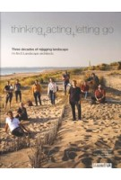 thinking, acting, letting go. Three decades of rejigging landscape | H+N+S Landscape Architects | 9789492474346 | blauwdruk