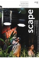 scape #16. International magazine for landscape architecture urbanism | 9789492474421 | BLAUWDRUK