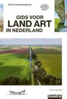 GIDS VOOR LAND ART IN NEDERLAND