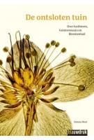 De ontsloten tuin. Over lusthoven, tuintovenaars en bloementaal | Dennis Moet | 9789492474520 | Blauwdruk