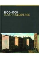 1600-1700. Dutch Golden Age | Gregor J. M. Weber | 9789492660022 | Rijksmuseum Amsterdam