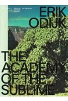 Erik Odijk. The Academy of the Sublime | Hans Maarten van den Brink, Anne Bruggenkamp, Erik Odijk, Ilja Leonard Pfeijffer, Paul Roncken | 9789492852212 | Jap Sam Books