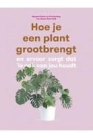 Hoe je een plant grootbrengt en ervoor zorgt dat 'ie ook van jou houdt | Morgan Doane, Erin Harding | 9789492938190 | Laurence King