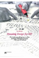 Housing Design for All? The challenges of ageing in urban planning and housing design – The case of Helsinki | Ira Verma | 9789526086224 | Aalto University
