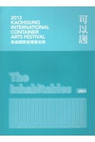 2013 Kaohsiung International Container Arts Festival. The Inhabitables | 9789866204739