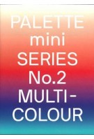 PALETTE Mini Series No. 02: Multicolour | 9789887903482 | Viction:ary