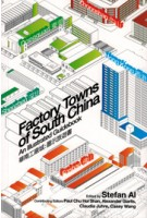 Factory Towns of South China. An Illustrated Guidebook | Stefan Al | 9789888083695