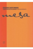 Mesa. Eduardo Souto de Moura. 30 years, selected projects - 30 anos, projectos seleccionados | Camilo Rebelo | 9789896581374
