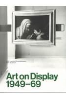 Art on Display. 1949 - 69 | Penelope Curtis, Dirk van den Heuvel | 9789898758675 | Calouste Gulbenkian Museum, Het Nieuwe Instituut